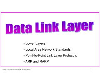 Lower Layers  Local Area Network Standards  Point-to-Point Link Layer Protocols  ARP and RARP