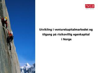 Utvikling i venturekapitalmarkedet og tilgang på risikovillig egenkapital i Norge