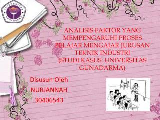 Disusun Oleh NURJANNAH 30406543