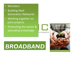 Members Building Next Generation Networks Working together on joint projects