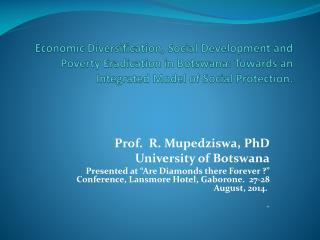 Prof. R. Mupedziswa, PhD University of Botswana