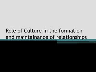 Role of Culture in the formation and maintainance of relationships