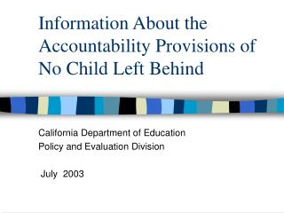 Information About the Accountability Provisions of No Child Left Behind