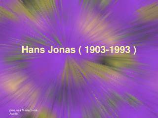 Hans Jonas ( 1903-1993 )