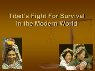 Tibet's Fight For Survival in the Modern World