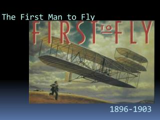 The First Man to Fly