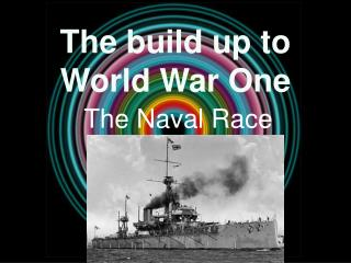 The build up to World War One