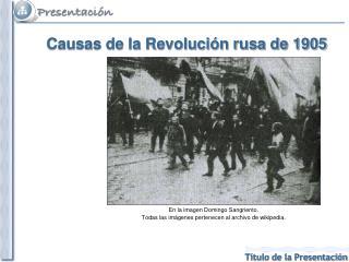 Causas de la Revolución rusa de 1905
