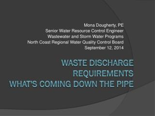 Waste Discharge Requirements What's Coming Down The Pipe