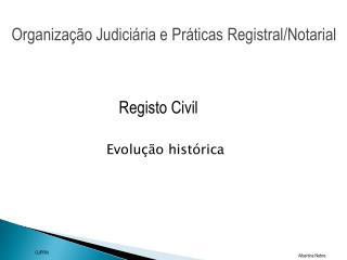 Organização Judiciária e Práticas Registral /Notarial