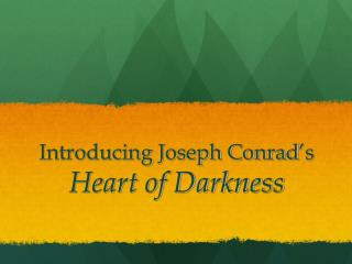 Introducing Joseph Conrad ' s  Heart of Darkness