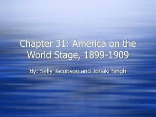 Chapter 31: America on the World Stage, 1899-1909