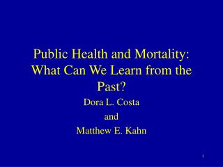 Public Health and Mortality: What Can We Learn from the Past?