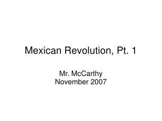 Mexican Revolution, Pt. 1