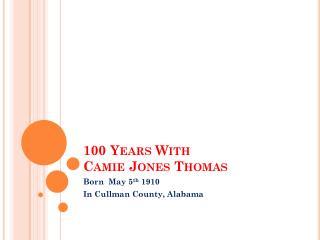 100 Years With Camie Jones Thomas