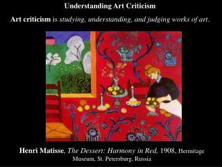 Henri Matisse , The Dessert: Harmony in Red, 1908, Hermitage Museum, St. Petersburg, Russia