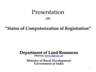 "Presentation on ""Status of Computerization of Registration"""