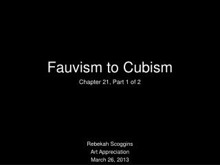 Fauvism to Cubism