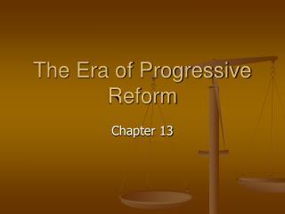 The Era of Progressive Reform