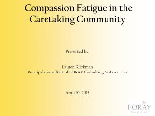 Compassion Fatigue in the Caretaking Community