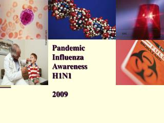 Pandemic Influenza  Awareness H1N1 2009