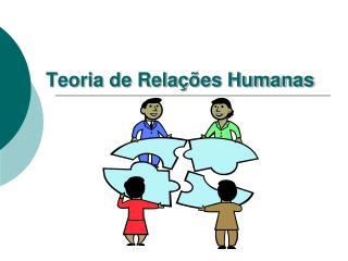 Teoria de Relações Humanas