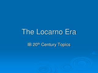 The Locarno Era