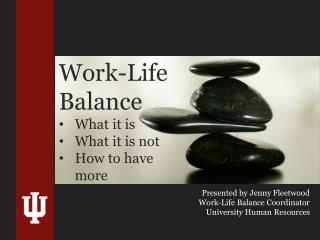 Work-Life Balance What it is What it is not How to have more