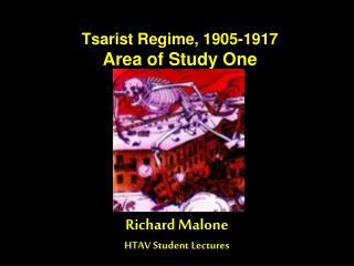 Tsarist Regime, 1905-1917 Area of Study One