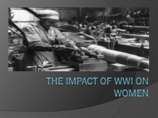 The Impact of WWI on Women
