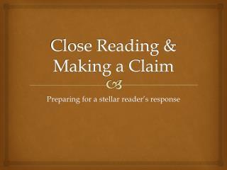 Close Reading & Making a Claim
