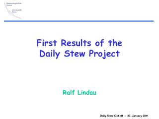 First Results of the Daily Stew Project