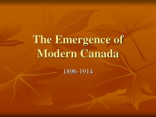 The Emergence of Modern Canada