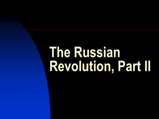The Russian Revolution, Part II