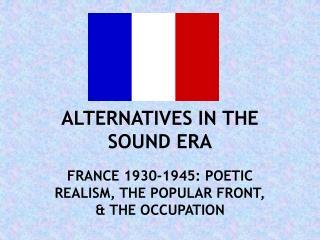 ALTERNATIVES IN THE SOUND ERA