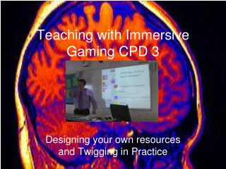 Teaching with Immersive Gaming CPD 3