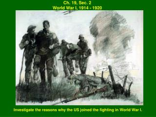Ch. 19, Sec. 2 World War I, 1914 - 1920