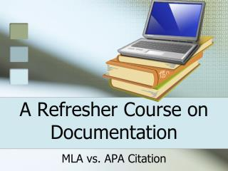 A Refresher Course on Documentation