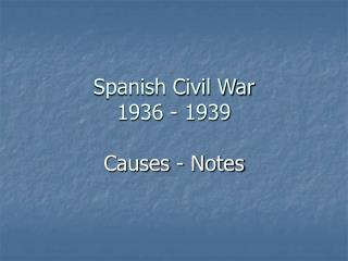 Spanish Civil War 1936 - 1939