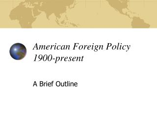 American Foreign Policy 1900-present