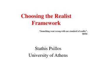 Choosing the Realist Framework