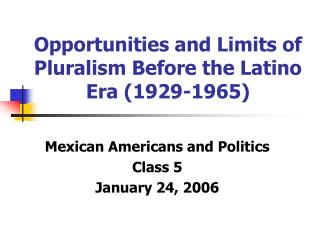 Opportunities and Limits of Pluralism Before the Latino Era (1929-1965)