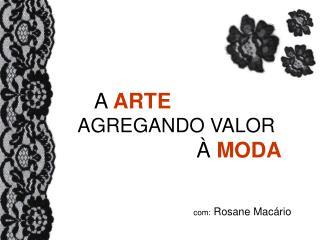 A ARTE AGREGANDO VALOR À MODA