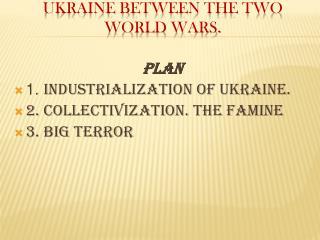 Ukraine between the two World Wars.