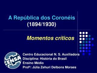 A República dos Coronéis (1894/1930)