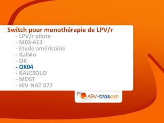 Switch pour monothérapie de LPV/r - LPV/r pilote - M03-613 - Etude américaine - KalMo - OK