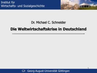 Dr. Michael C. Schneider Die Weltwirtschaftskrise in Deutschland