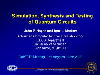 Simulation, Synthesis and Testing of Quantum Circuits