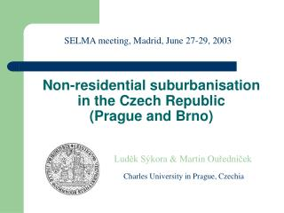 Non-residential suburbanisation  in the Czech Republic  (Prague and Brno)