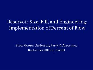Reservoir Size, Fill, and Engineering:  Implementation of Percent of Flow